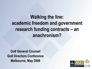 Walking the line:  academic freedom and government research funding contracts – an anachronism?