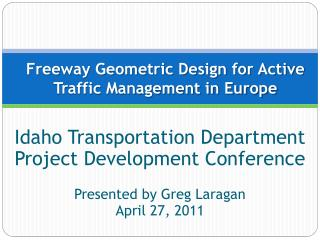 Freeway Geometric Design for Active Traffic Management in Europe