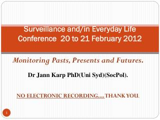 Surveillance and/in Everyday Life Conference  20 to 21 February 2012
