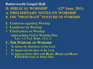 1.  C onfusion regarding Worship. 2.   C onditions  for Worship: 3.   C larifications on Worship.
