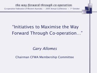 """Initiatives to Maximise the Way Forward Through Co-operation…"""