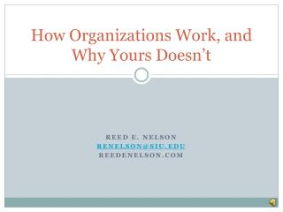 How Organizations Work, and Why Yours Doesn't