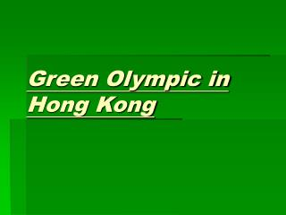 Green Olympic in Hong Kong