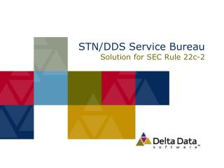 STN/DDS Service Bureau  Solution for SEC Rule 22c-2