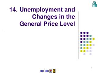 14.	Unemployment and Changes in the General Price Level