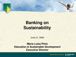 Maria Luiza Pinto Education & Sustainable Development Executive Director