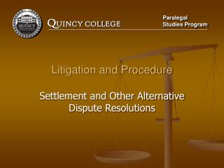 Litigation and Procedure Settlement and Other Alternative Dispute Resolutions