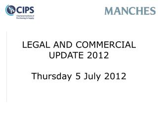 LEGAL AND COMMERCIAL UPDATE 2012 Thursday 5 July 2012