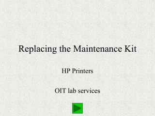 Replacing the Maintenance Kit