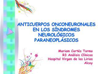 ANTICUERPOS ONCONEURONALES EN LOS SÍNDROMES NEUROLÓGICOS PARANEOPLÁSICOS