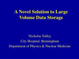 A Novel Solution to Large Volume Data Storage