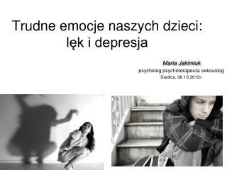 Trudne emocje naszych dzieci: lęk i depresja
