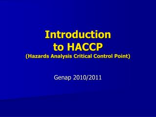 Introduction  to HACCP Hazards Analysis Critical Control Point