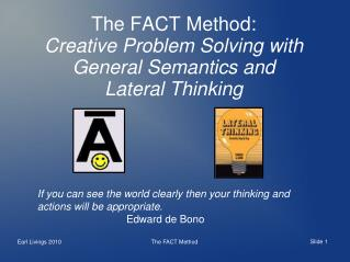 The FACT Method: Creative Problem Solving with General Semantics and Lateral Thinking