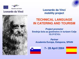 Leonardo da Vinci   mobility project TECHNICAL LANGUAGE  IN CATERING AND TOURISM Project promotor