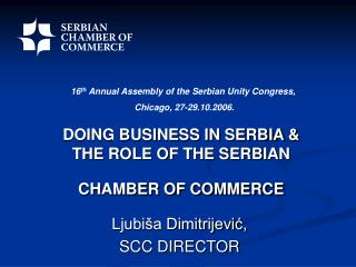 DOING BUSINESS IN SERBIA & THE ROLE OF THE SERBIAN CHAMBER OF COMMERCE