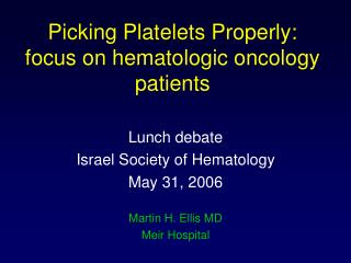 Picking Platelets Properly: focus on hematologic oncology patients
