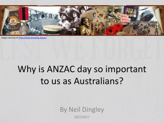 Why is ANZAC day so important to us as Australians?