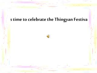 It's time to celebrate the Thingyan Festival!!