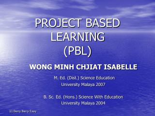 PROJECT BASED LEARNING (PBL)