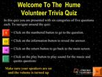 Welcome To The  Hume Volunteer Trivia Quiz