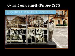 Orasul memorabil-Brasov 2013