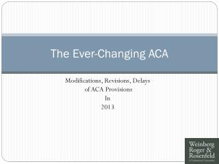 The Ever-Changing ACA