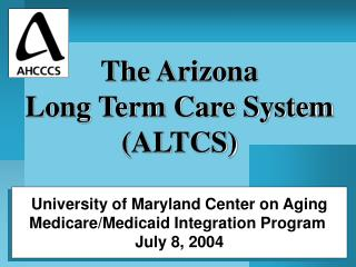 University of Maryland Center on Aging Medicare/Medicaid Integration Program  July 8, 2004