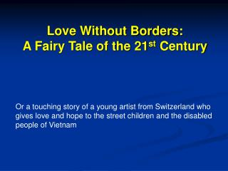 Love Without Borders: A Fairy Tale of the 21 st  Century