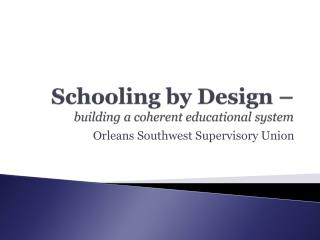 Schooling by Design – building a coherent educational system