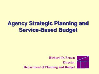 Agency Strategic Planning and Service-Based Budget