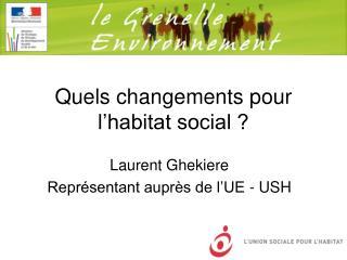 Quels changements pour l'habitat social ?
