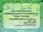 Succession Planning; Building Personal Accountability for Career Planning
