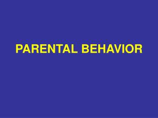 PARENTAL BEHAVIOR