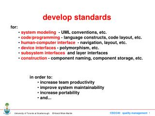 for: system modeling - UML conventions, etc. code/programming - language constructs, code layout, etc.