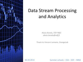 Data Stream Processing and Analytics