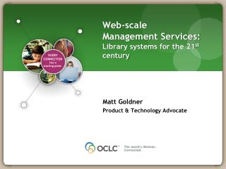Web-scale   Management Services: Library systems for the 21 st  century