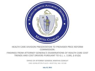 HEALTH CARE DIVISION PRESENTATION TO PROVIDER PRICE REFORM COMMISSION: