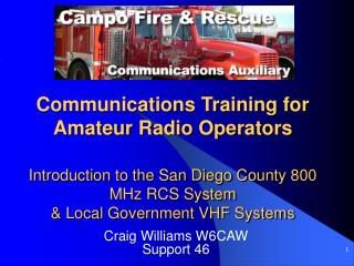Communications Training for Amateur Radio Operators  Introduction to the San Diego County 800 MHz RCS System  Local Gove
