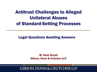 Antitrust Challenges to Alleged Unilateral Abuses of Standard-Setting Processes