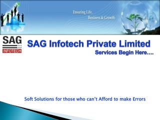 SAG  Infotech  Private Limited Services Begin Here….