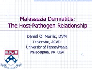 Malassezia Dermatitis: The Host-Pathogen Relationship
