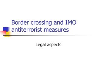 Border crossing and IMO antiterrorist measures