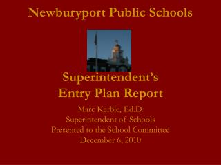 Newburyport Public Schools Superintendent's  Entry Plan Report