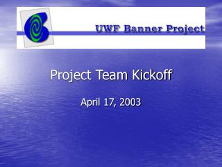 Project Team Kickoff