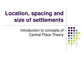 Location, spacing and size of settlements
