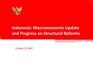 Indonesia: Macroeconomic Update and Progress on Structural Reforms
