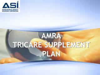 AMRA TRICARE SUPPLEMENT PLAN