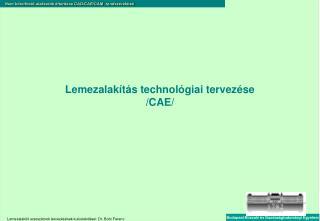 Lemezalakítás technológiai tervezése /CAE/