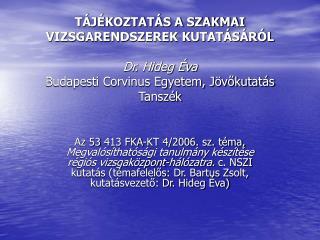 A szakmai vizsgáztatás általunk kialakított és használt értelmezése (1.):